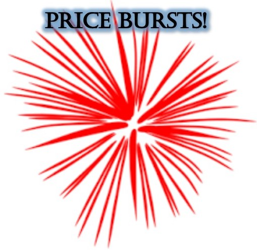 July 4 Price Bursts!
